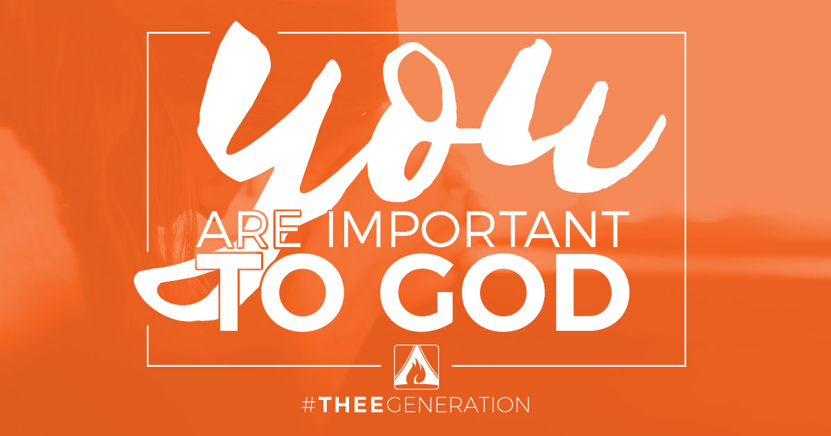 Podcast 54: You Are Important to God - theegeneration.org